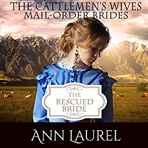 The Rescued Bride: Mail Order Brides Audiobook