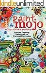 Paint Mojo - A Mixed-Media Workshop:...