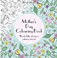 Mother's Day Colouring Book: Wonderfully relaxing & calming artwork