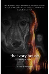 The Ivory House: The Days of Elijah (Three Prophets) Paperback