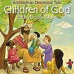 Children of God Storybook Bible | Archbishop Desmond Tutu