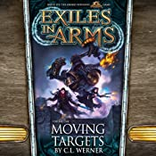 Moving Targets: Exiles in Arms, Vol. One | C.L. Werner