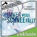 Immer wenn der Schnee fällt (Nordic Killing) Hörbuch von Marit Reiersgård Gesprochen von: Susanne von Medvey