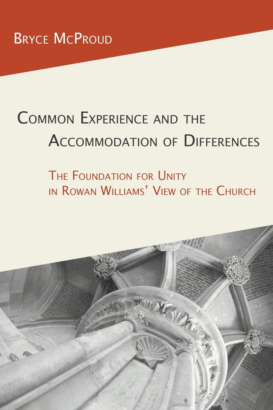 Download Common Experience and the Accommodation of Differences: The Foundation for Unity in Rowan Williams' View of the Church pdf