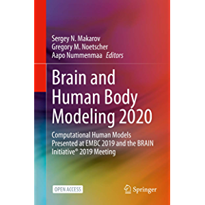 Brain and Human Body Modeling 2020: Computational Human Models Presented at EMBC 2019 and the BRAIN Initiative® 2019…