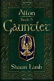 Allon Book 5- Gauntlet, Shawn Lamb, 0982920466