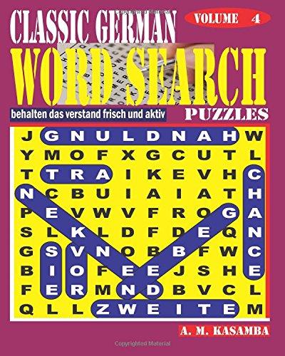 CLASSIC GERMAN Word Search Puzzles. Vol. 4 (Volume 4)  [Kasamba, A M] (Tapa Blanda)