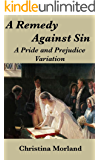 A Remedy Against Sin: A Pride and Prejudice Variation (English Edition)