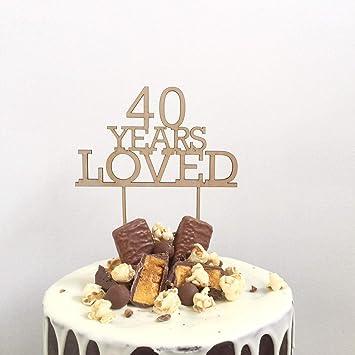 Anniversaire 40 Ans Loved 40ème Anniversaire Décoration De Gâteaux D