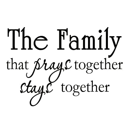 The Family That Prays Together Stays Together Christian Religious
