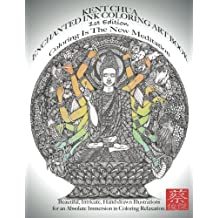 Kent Chua Enchanted Ink Coloring Art Book 1st Edition: Coloring Is The New Meditation. Beautiful, Intricate, Hand-drawn Illustrations for an Absolute Immersion in Coloring Relaxation.