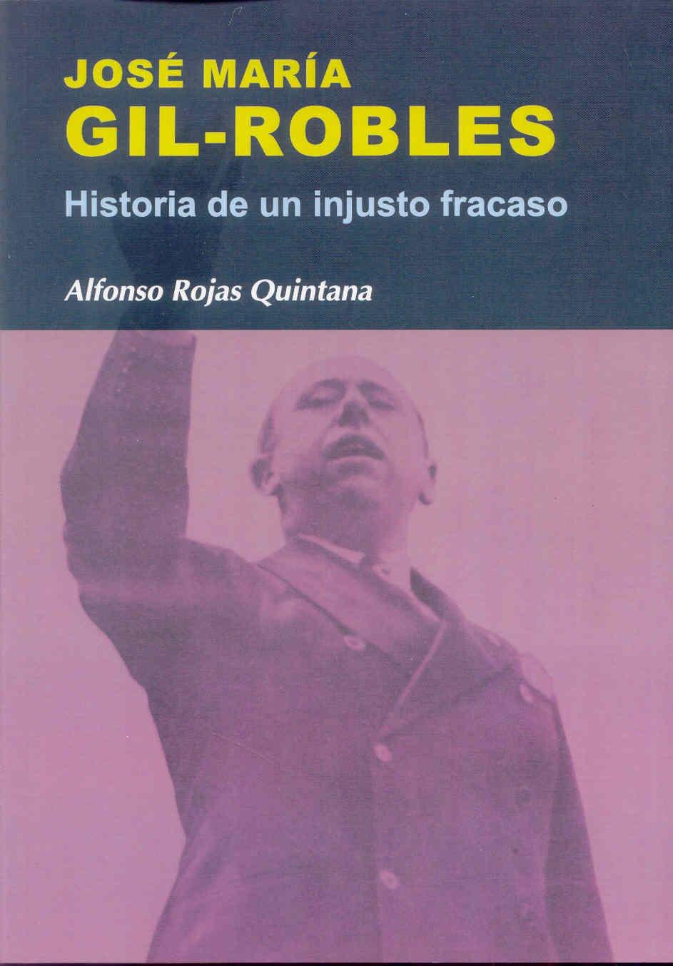 José María Gil-Robles: historia de un injusto fracaso (Nuestro ayer) Tapa blanda – 1 mar 2010 Alfonso Rojas Quintana Sintesis 8497566726 Spain