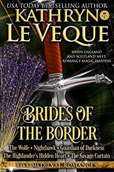 Brides of the Borders: Five Medieval England Scotland Romances by [Le Veque, Kathryn]