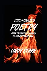 SOUL-POWERED POETRY: From The Gates Of Heaven To The Depths Of Hell Paperback