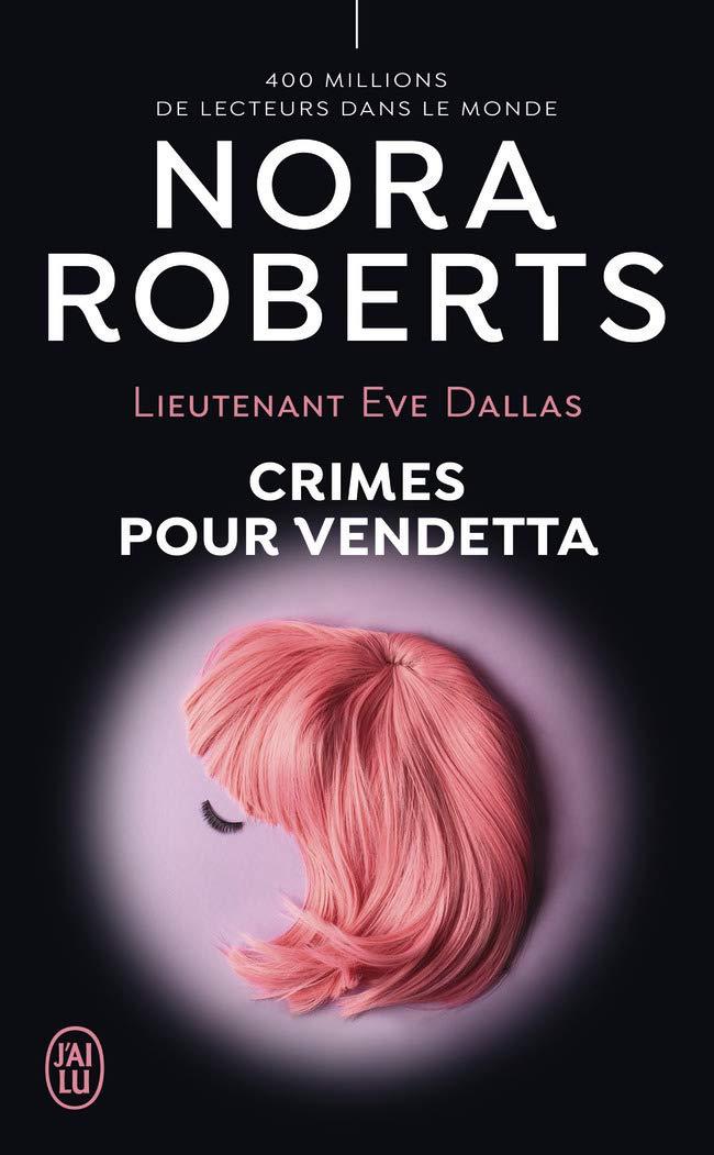 Lieutenant Eve Dallas - Tome 49 : Crimes pour vendetta de Nora Roberts 61xu7HwtO4L