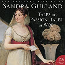 Tales of Passion, Tales of Woe Audiobook by Sandra Gulland Narrated by Kim Handysides