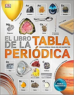 El libro de la tabla peridica spanish edition dk 9781465471765 el libro de la tabla peridica spanish edition dk 9781465471765 amazon books urtaz Images