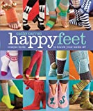 Happy Feet: Unique Knits to Knock Your Socks Off (Cathy Carron Collection) by