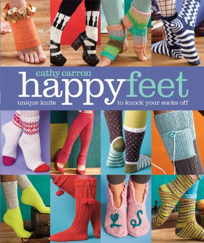 Happy Feet: Unique Knits to Knock Your Socks Off (Cathy Carron Collection) by Cathy Carron