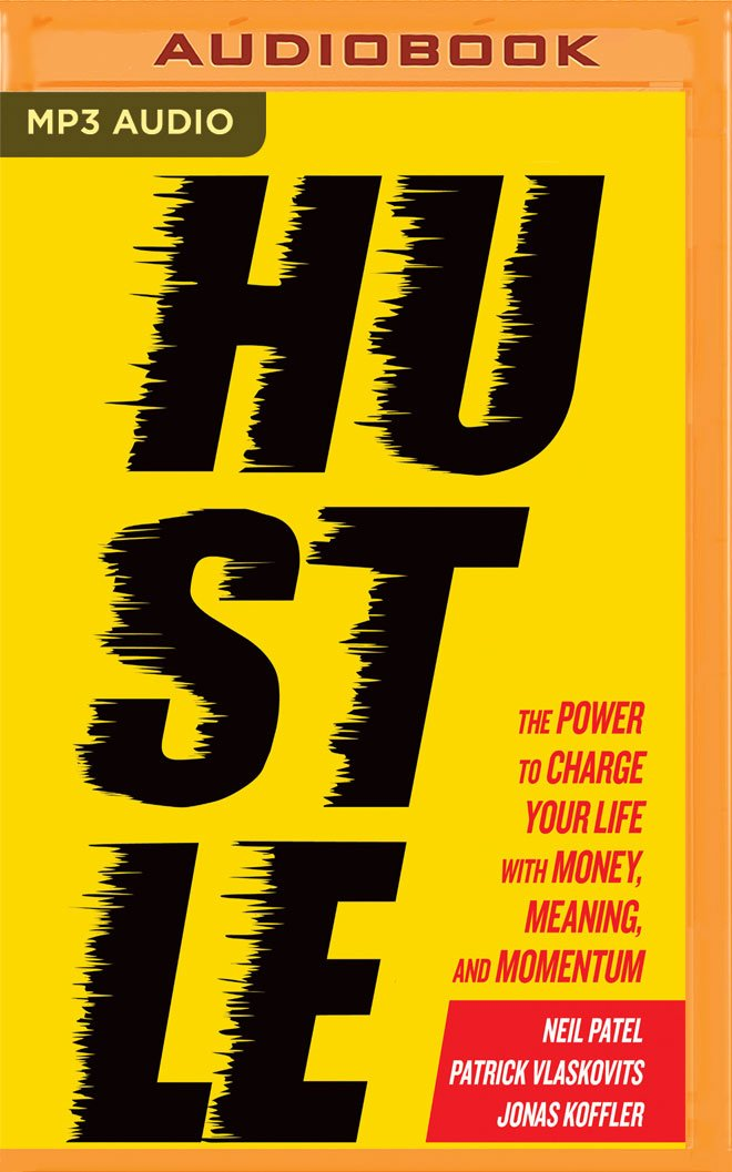 Hustle: The Power to Charge Your Life with Money, Meaning, and Momentum pdf epub