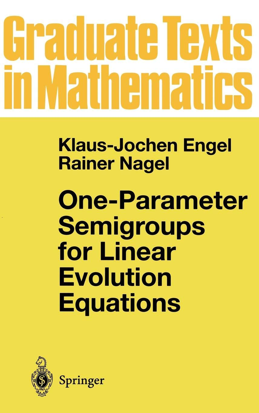 One Parameter Semigroups For Linear Evolution Equations  Graduate Texts In Mathematics  194  Band 194