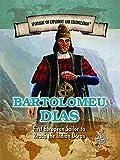 img - for Bartolomeu Dias: First European Sailor to Reach the Indian Ocean (Spotlight on Explorers and Colonization) book / textbook / text book