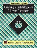 Creating a Technologically Literate Classroom, Gary M. Garfield, 1557348871