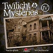 Thornhill (Twilight Mysteries - Die neuen Folgen 4) | Paul Burghardt, Tom Steinbrecher, Erik Albrodt