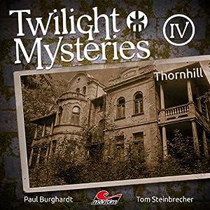 Thornhill (Twilight Mysteries - Die neuen Folgen 4) Hörspiel