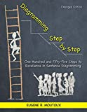 Diagramming Step by Step: One Hundred and Fifty-Five Steps to Excellence in Sentence Diagramming