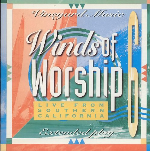 Winds of Worship 6: Live from Southern California by Vineyard Music
