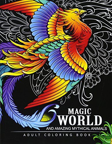 Magical World and Amazing Mythical Animals: Adult Coloring Book Centaur, Phoenix, Mermaids, Pegasus, Unicorn, Dragon, Hydra and other. [Adult Coloring Book] (Tapa Blanda)