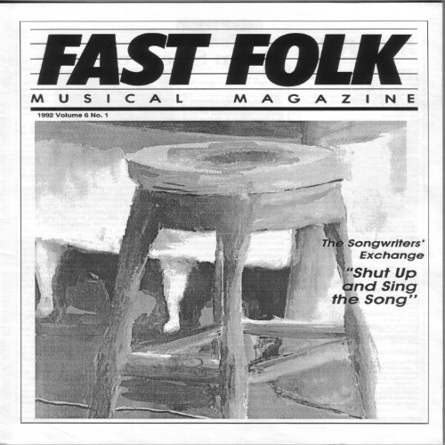 Fast Folk Musical Magazine (Vol. 6, No. 1) Shut Up and Sing the Song: The Songwriter's - Songwriter Magazine