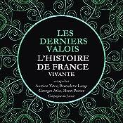 Les Derniers Valois : Les Guerres De Religion de Henri II à Henri IV, 1547-1589 (L'Histoire de France Vivante) | Frédéric Nort