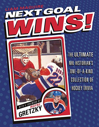 Next Goal Wins!: The Ultimate NHL Historian's One-of-a-Kind Collection of Hockey Trivia (History Of Shooting In The Olympic Games)
