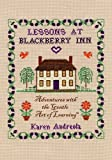 Lessons at Blackberry Inn: Adventures with the Gentle Art of Learning(TM)