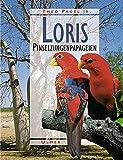 Loris: Freileben, Haltung und Zucht der Pinselzungenpapageien