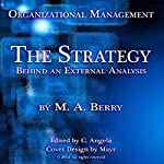 Organizational Management: The Strategy Behind an External Analysis | M. A. Berry