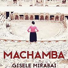 Machamba Audiobook by Gisele Mirabai Narrated by Gisele Mirabai