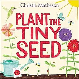 Plant The Tiny Seed por Christie Matheson epub
