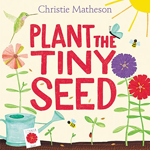 Plant the Tiny Seed: Matheson, Christie, Matheson