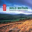 Wild Britain: Sound Portraits from Britain's Wildest Places Audiobook by Richard Margoschis