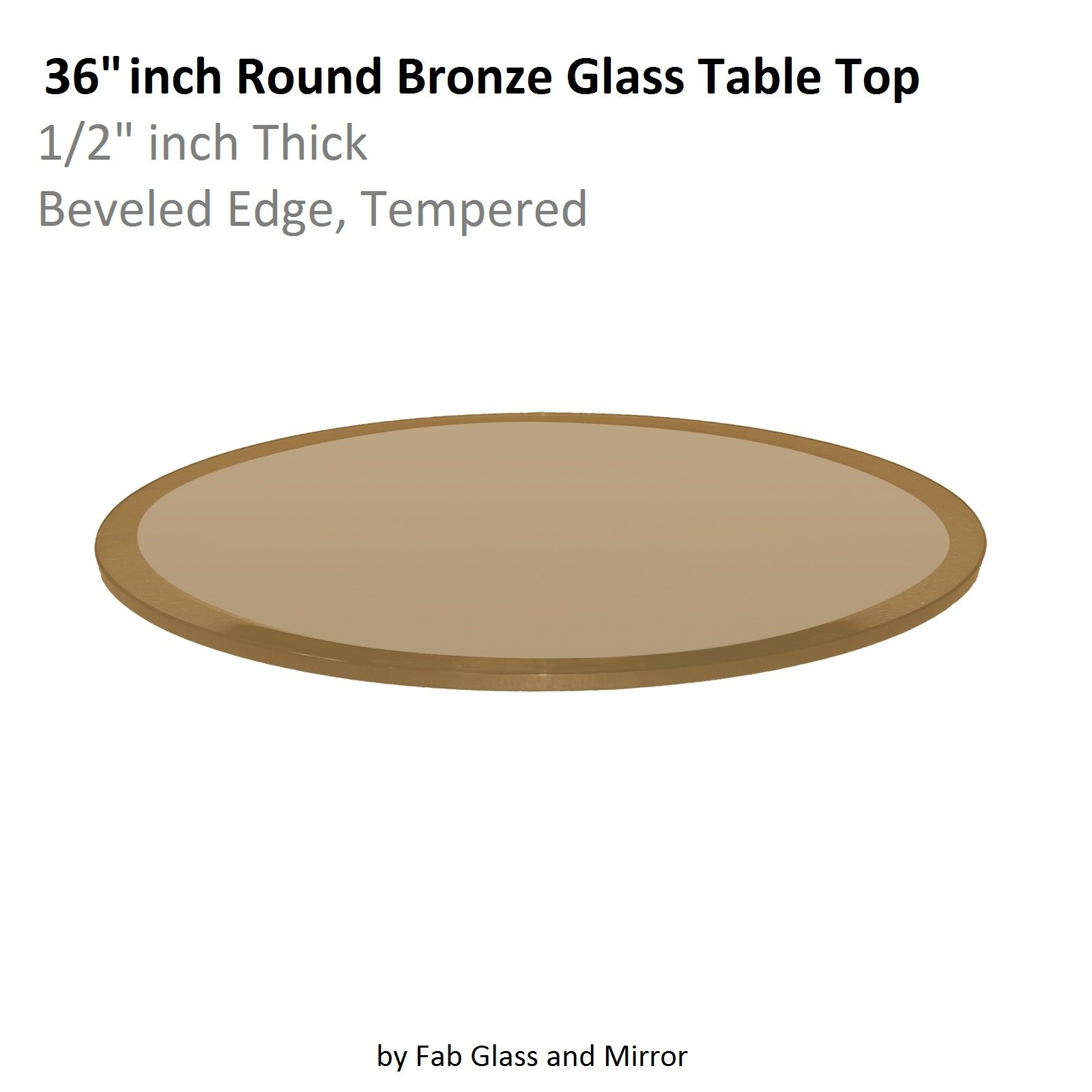 Fab Glass and Mirror Glass Table Top: 36'' Round 1/2'' Thick Beveled Tempered, Bronze