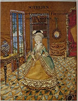 Book Important Continental Furniture and Tapestries - Sotheby's London - 25 May 1990