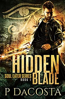 Hidden Blade (The Soul Eater Book 1) by [DaCosta, Pippa]