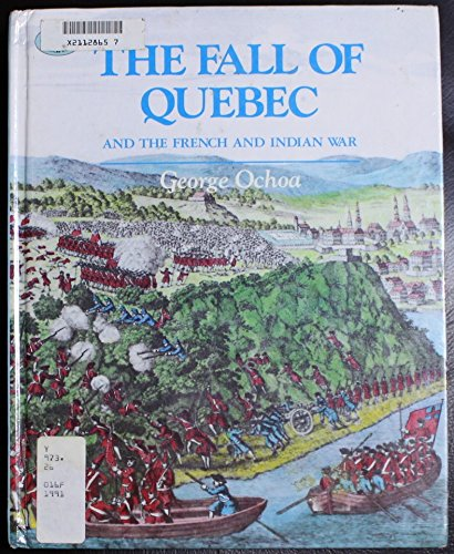 The Fall of Quebec and the French and Indian War (Turning Points in American History)