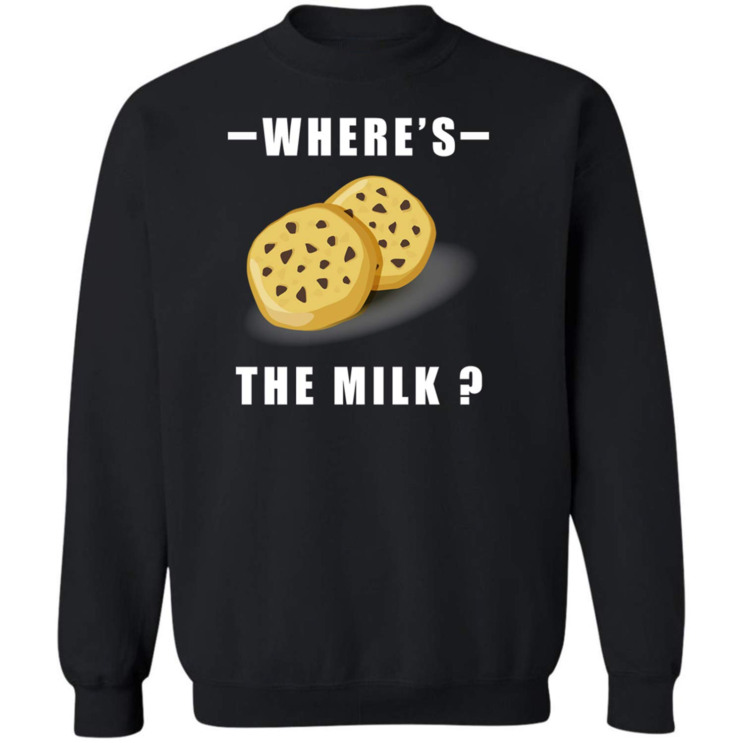 Chopchop Where S The Milk Funny Cookies Chocolate Chips Sweet Lovers 2694 Shirts