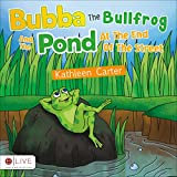 Bubba the Bullfrog and the Pond at the End of the Street