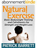 Natural Exercise: Basic Bodyweight Training and Calisthenics for Strength and Weight-Loss (English Edition)