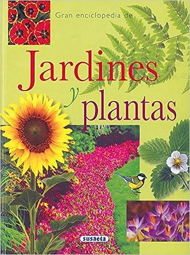 Gran Enciclopedia De Jardines Y Plantas: Amazon.es: Susaeta, Equipo: Libros
